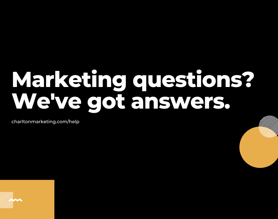 Marketing questions? We're here to help. 1